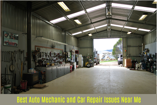 Best Auto Mechanic and Car Repair Issues Near Me