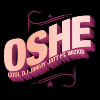 DJ Jimmy Jatt – Oshe ft. Wizkid [New Song] - www.mp3made.com.ng