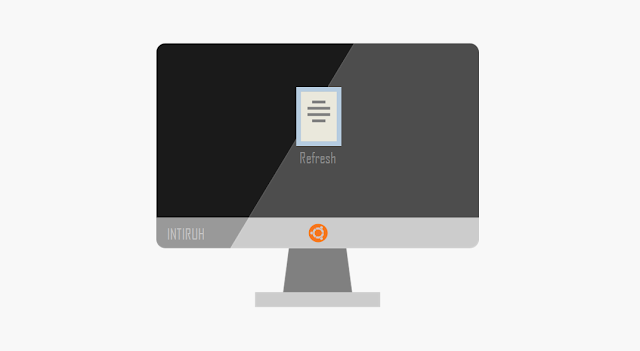 klik kanan refresh linux ubuntu