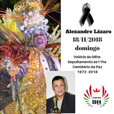 Velório, Abre Alas para  Alexandre Lázaro, O Grande Destaque. Luto  para as Escolas de Samba de Belo Horizonte