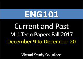 ENG101 English Comprehension Current and Past Mid Term Papers Fall 2017
