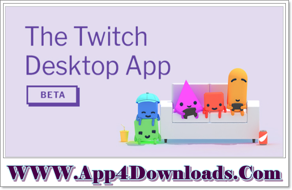 Twitch Desktop App 6.0.0 Download For Windows