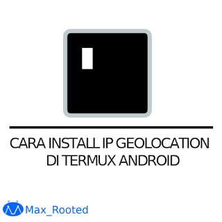 Cara Install IPGeolocation di Termux Android