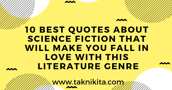 10 Best Quotes About Science Fiction That Will Make You