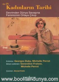 Georges Duby, Michelle Perrot - Kadınların Tarihi 4 (Devrimden Dünya Savaşına Feminizmin Ortaya Çıkışı)