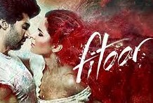 Fitoor 2016 Hindi Movie Watch Online