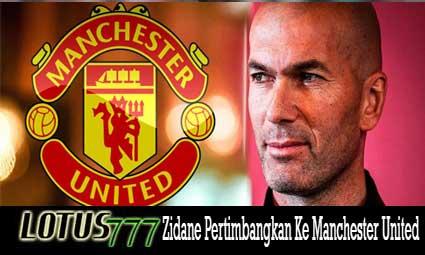 Zidane Pertimbangkan Ke Manchester United