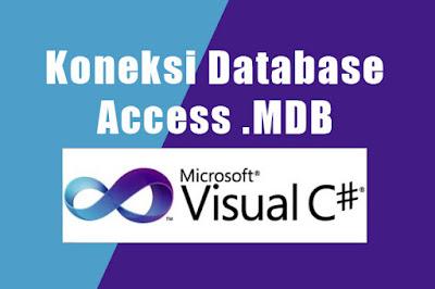 Cara Koneksi Database Access .MDB Dengan C# (CSHARP)