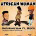 MPNAIJA MUSIC:Victoriouz Icon Ft. Wizkid – African Woman