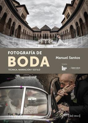 LIBRO - Fotografía de Boda : Manuel Santos (jdej editores - Abril 2016) | FOTOGRAFIA Técnica, narración y estilo. Fotografías de El Marco Rojo y Xpression International Comprar en Amazon España