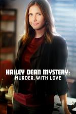 Watch Hailey Dean Mystery: Murder, With Love Online Free Putlocker