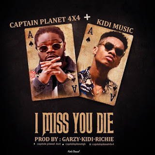 Captain Planet  Feat. KiDi – I Miss You Die