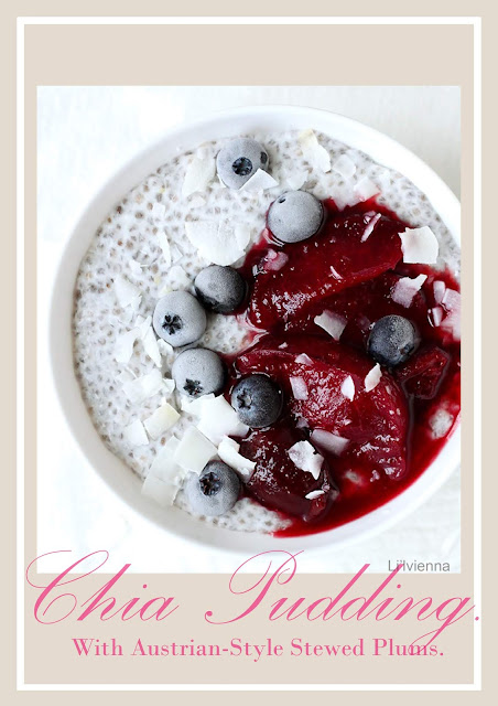 Chia Pudding With Austrian Style Stewed Plums.