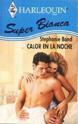 Stephanie Bond - Calor en la Noche