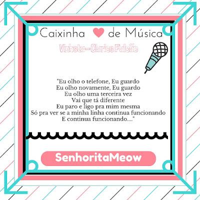Senhorita Meow Clarice Falcão -Caixinha de Música Vinheta