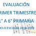 EVALUACIÓN PRIMER TRIMESTRE  1° A 6° PRIMARIA CICLO ESCOLAR 2018-2019.