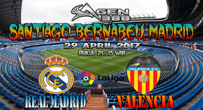 JUDI BOLA DAN CASINO ONLINE - PREDIKSI PERTANDINGAN LALIGA SPANYOL REAL MADRID VS VALENCIA 29 APRIL 2017
