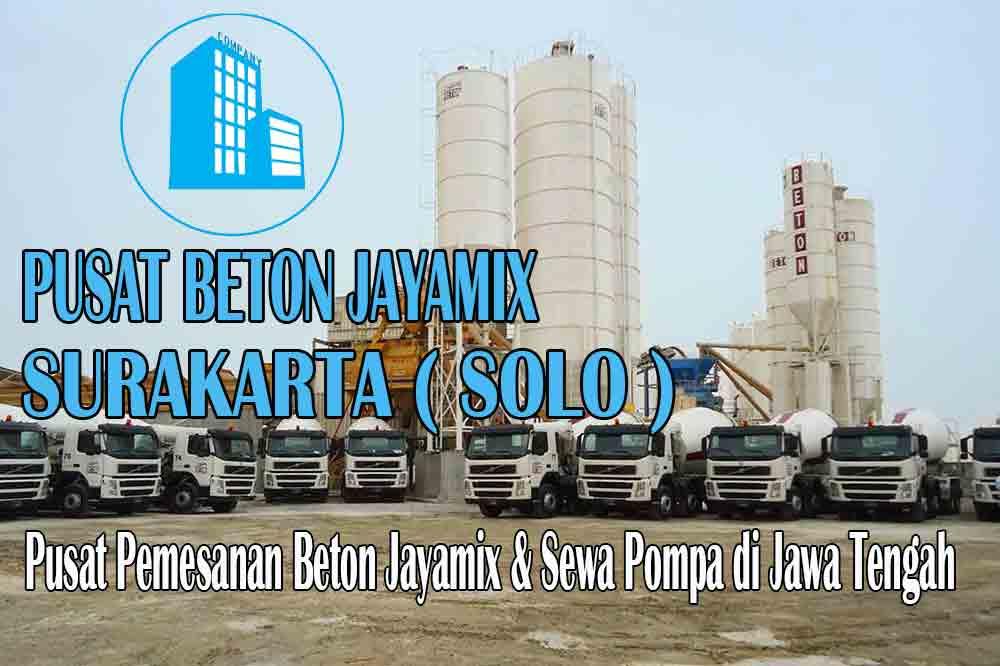 HARGA BETON JAYAMIX SURAKARTA ( SOLO ) JAWA TENGAH PER M3 TERBARU 2020