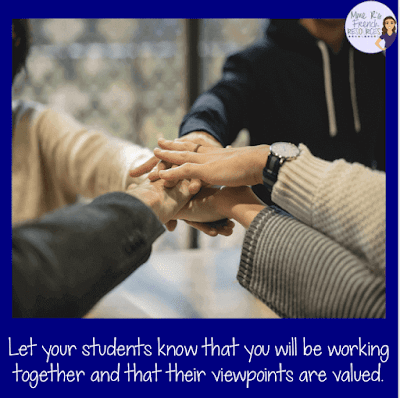 Let your students know that you will be working together and that their viewpoints are valued.
