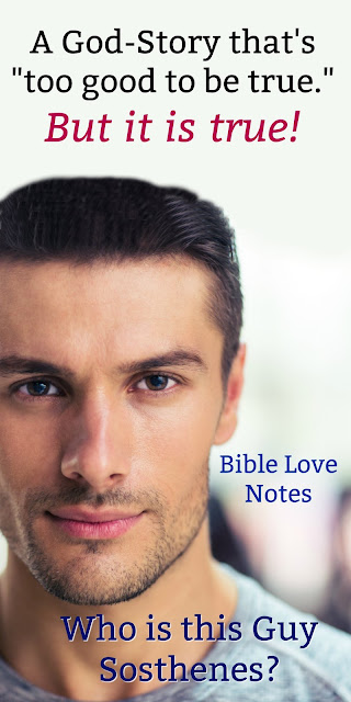 Paul talks of his Christian brother Sosthenes, but there's an interesting twist to this story. This 1-minute devotion explains. #BibleLoveNotes #Bible