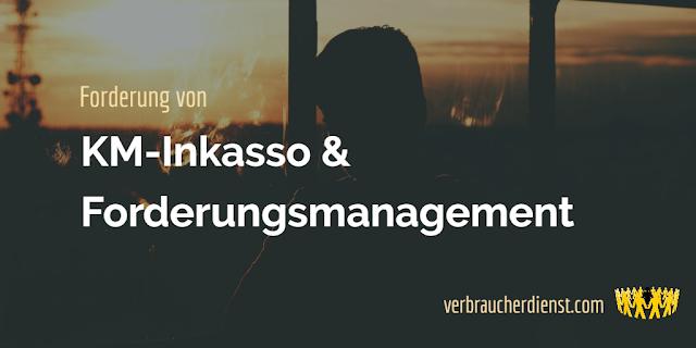 Titel: Forderung von KM-Inkasso & Forderungsmanagement