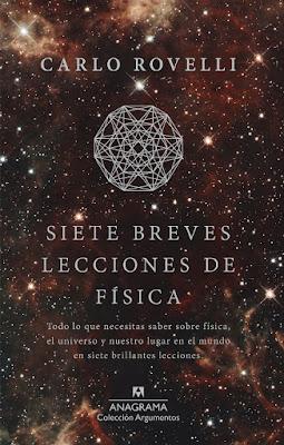 LIBRO - Siete Breves Lecciones De Física  Carlo Rovelli (Anagrama - Marzo 2016)  CIENCIA | Edición papel & digital ebook kindle  Comprar en Amazon España