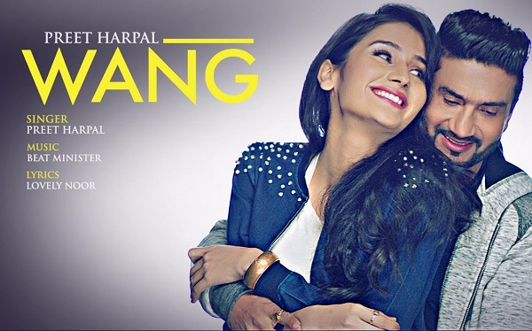New Punjabi Songs 2017 WANG Preet Harpal Latest Music Video