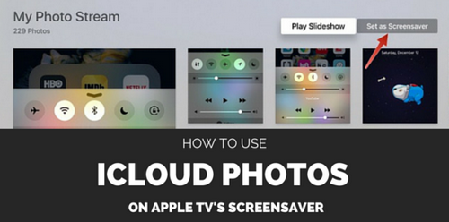 How to Use iCloud Photos on Apple TV's Screensaver
