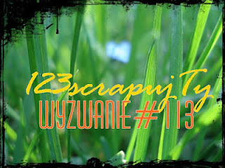 http://123scrapujty.blogspot.com/2018/05/wyzwanie113.html