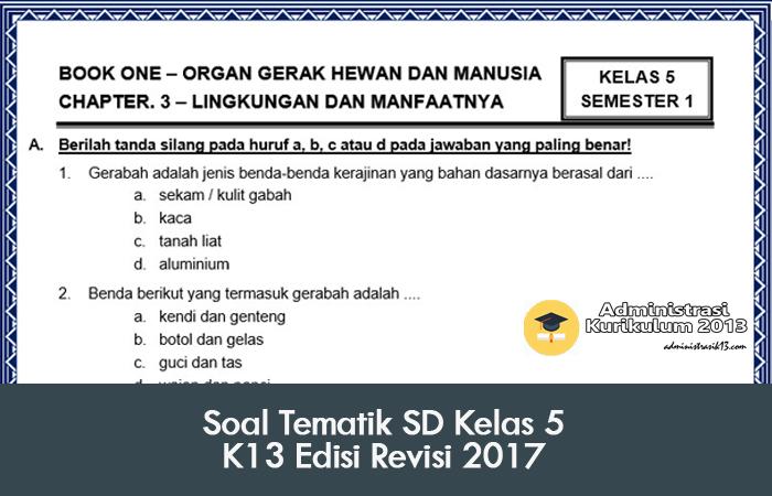 Soal Tematik SD Kelas 5 Kurikulum 2013 Edisi Revisi 2017  Administrasi Kurikulum 2013