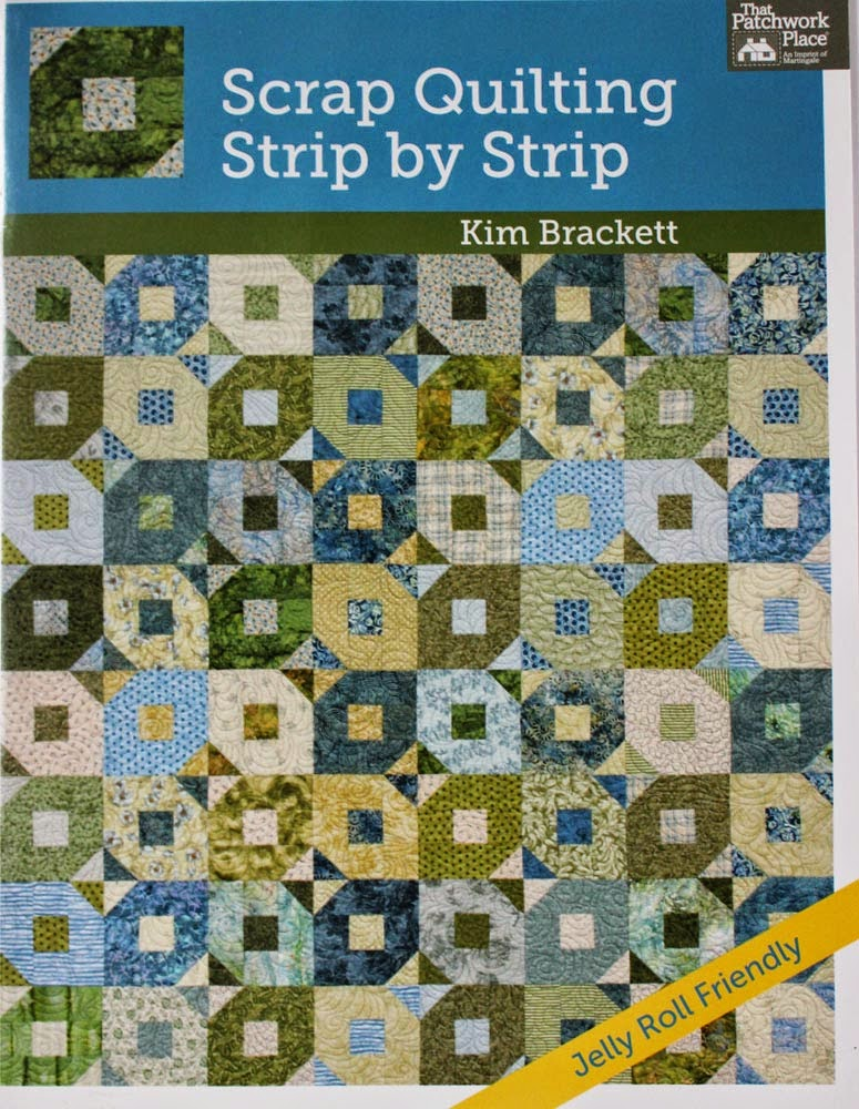 Kim Brackett Scrap Quilting Strip by Strip