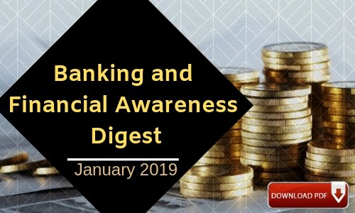 Banking and Financial Awareness Digest: January 2019