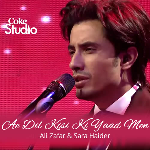 Ae Dil Kisi Ki Yaad Men by Ali Zafar