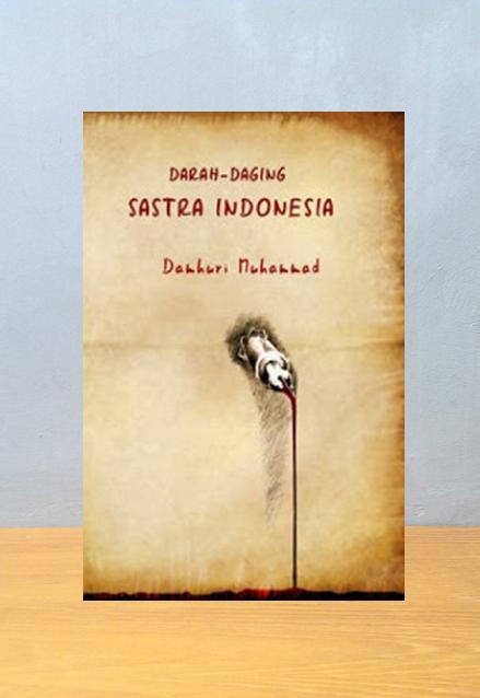 DARAH - DAGING SASTRA INDONESIA, Damhuri Muhammad