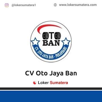 Lowongan Kerja Pekanbaru: CV Oto Jaya Ban Juni 2021