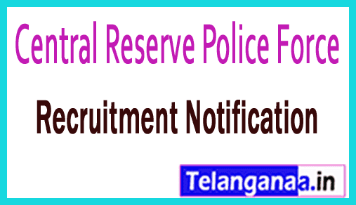 CRPF Central Reserve Police Force Recruitment Notification