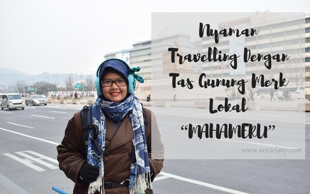 """Nyaman Travelling Dengan Tas Gunung Merk Lokal """"Mahameru"""""""
