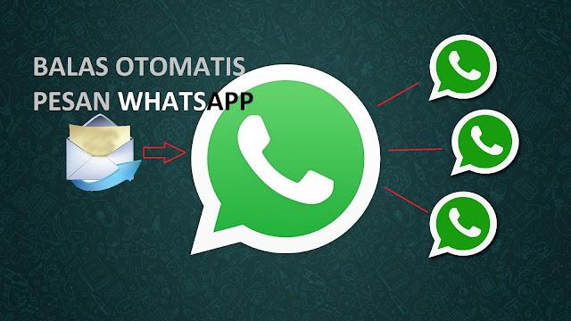 Cara Membalas Pesan WhatsApp secara Otomatis di Smartphone Android