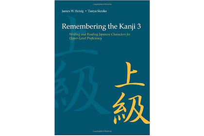 Remembering the Kanji 3 - Writing and Reading Japanese Characters for Upper-Level Proficiency