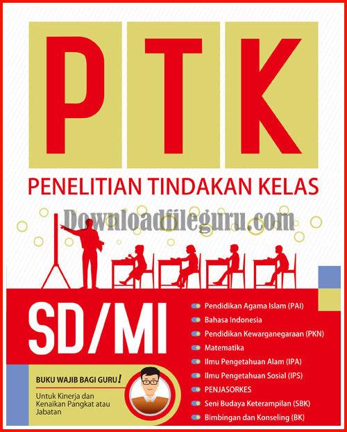 Unduh Contoh Penelitian Tindakan Kelas (PTK) SD Versi Terbaru 2018