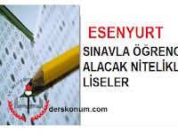 ESENYURT'TA SINAVLA ÖĞRENCİ ALAN LİSELER