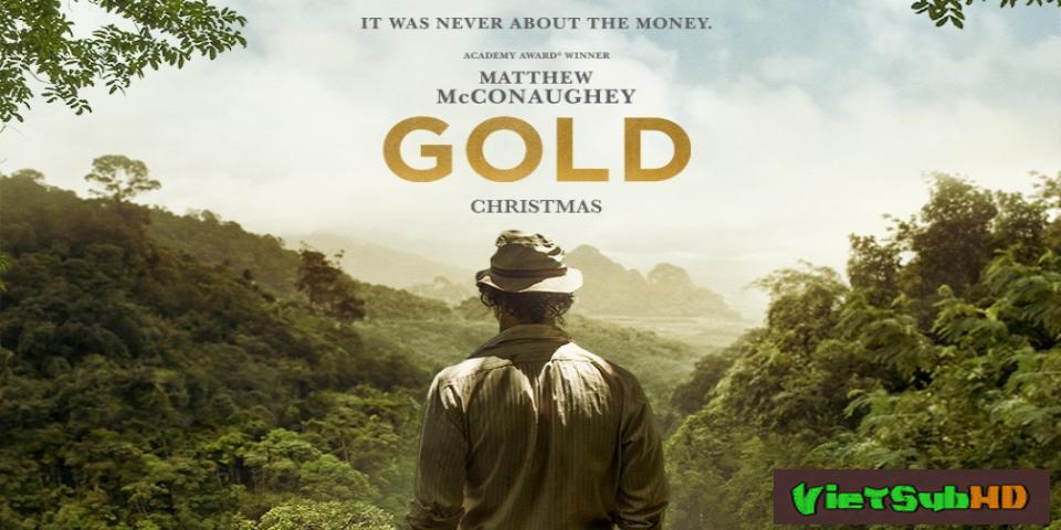 Phim Vàng VietSub HD   Gold 2017