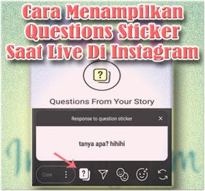 Begini Cara Menampilkan Questions Sticker Saat Live Di Instagram