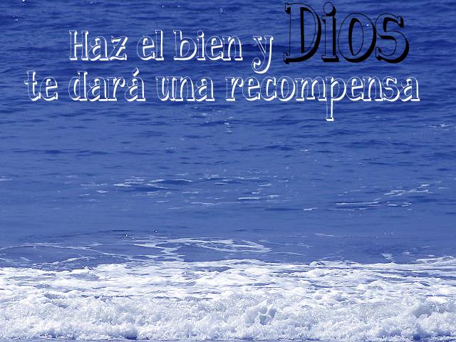 Haz el bien y Dios te dará una recompensa