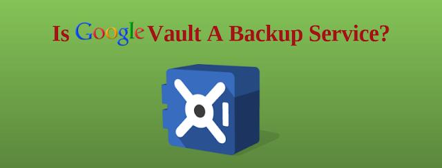 does Google Vault backup Google drive