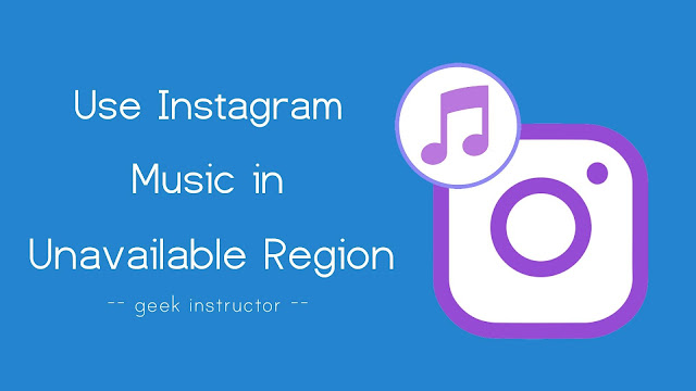 Add music to Instagram story in unavailable region
