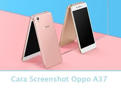 Cara Screenshot Oppo A37