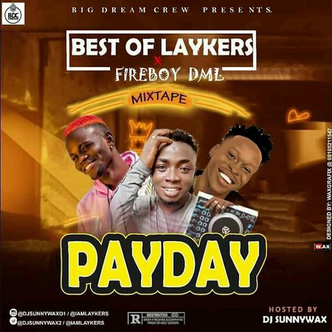 Mixtape: DJ Sunnywax - Best Of Laykers & FireboyDML Mix