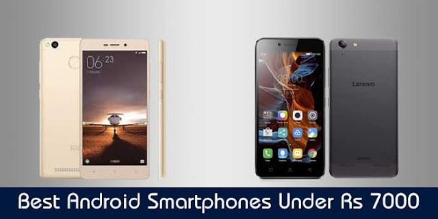 Best Android Smartphones Under Rs. 7000 : WikiAskMe