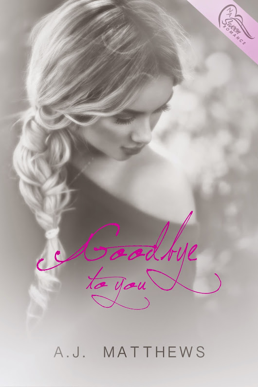 Goodbye to You (Giveaway Included!!!)